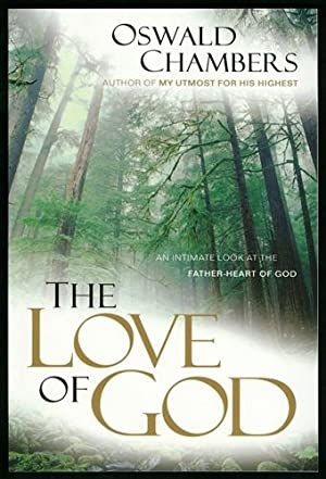 The Love of God: An Intimate Look: Chambers, Oswald