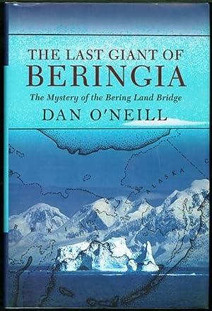 The Last Giant of Beringia: The Mystery of the Bering Land Bridge: O'Neill, Dan