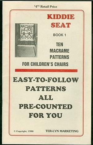Kiddie Seat Book 1: Ten Macrame Patterns: Campbell, Jo Ann