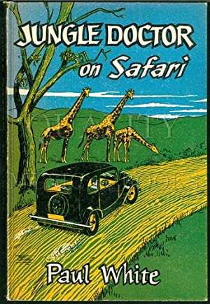 Jungle Doctor on Safari (Jungle Doctor Series: White, Paul; Swain,