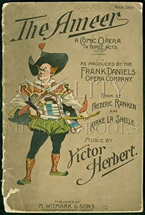 The Ameer a Comic Opera in Three Acts Vocal Gems (Vocal Selections): Herbert, Victor