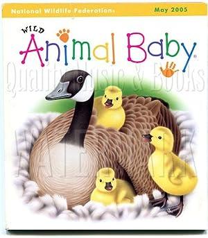 Wild Animal Baby Magazine May 2005, Volume: Dalheim, Mary [editor]
