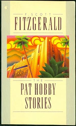 The Pat Hobby Stories: Fitzgerald, F. Scott
