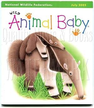 Wild Animal Baby Magazine July 2005, Volume: Dalheim, Mary [editor]