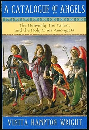 A Catalogue of Angels: The Heavenly, the Fallen, and the Holy Ones Among Us: Wright, Vinita Hampton