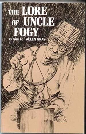 The lore of Uncle Fogy;: Reminiscences, philosophy: Clarence Tolg