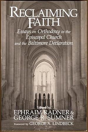 Reclaiming Faith: Essays on Orthodoxy in the: Radner, Ephraim [editor];