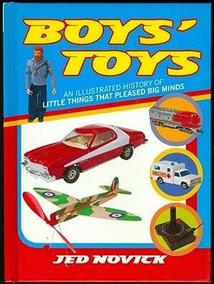 Boys Toys: An Illustrated History of Little: Novick, Jed