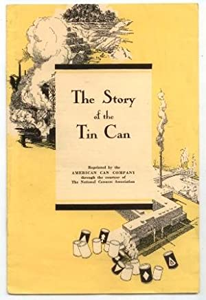 The Story of the Tin Can: American Can Company