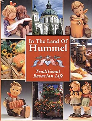 In the Land of Hummel: Traditional Bavarian Life: Saal, Kathleen