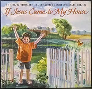 If Jesus Came to My House: Thomas, Joan Gale;