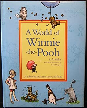 A World of Winnie-the-Pooh: A Collection of: Milne, A.A.; Shepard,