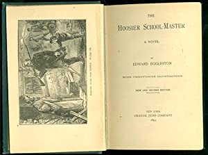 The Hoosier School Master a Novel by Edward Eggleston with Twenty Nine Illustrations New and ...