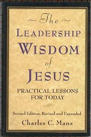 The Leadership Wisdom of Jesus: Practical Lessons: Manz, Charles C.