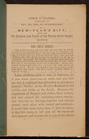 The True Spirit: Sermon to the Children Prepared by Rev. Mr. Fox of Newburyport as a New Year'...
