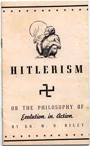 Hitlerism or the Philosophy of Evolution in Action: Dr W B Riley