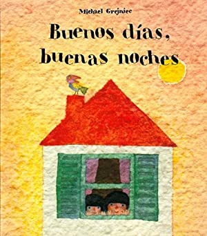 Buenos Dias, Buenas Noches (Spanish Edition): Grejniec, Michael; Alejandro, Alis [translator]