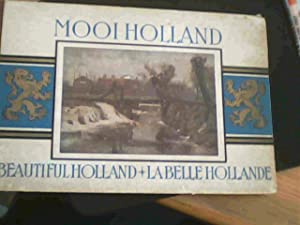 Mooi Holland: Beautiful Holland: La Belle Hollande: anon