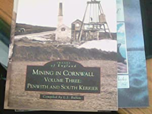 Images of England Mining in Cornwall Volume 3: Penwith and South Kerrier