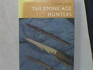 The Stone Age Hunters: Grahame Clarke