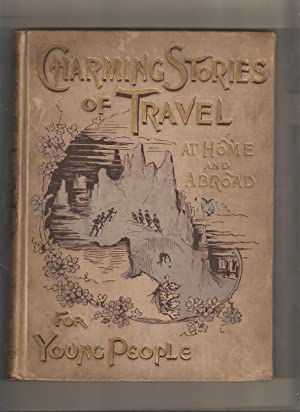 Charming Stories of Travel at Home and Abroad for Young People