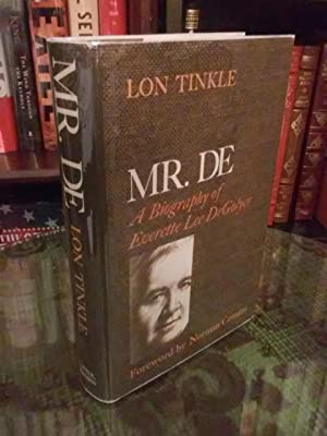 MR. DE: A Biography of Everette Lee DeGolyer