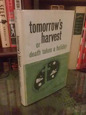 Tomorrow's Harvest, or Death Takes a Holiday