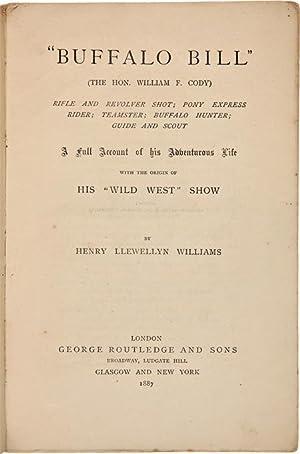 "BUFFALO BILL"" (THE HON. WILLIAM F. CODY): Williams, Henry L.:"