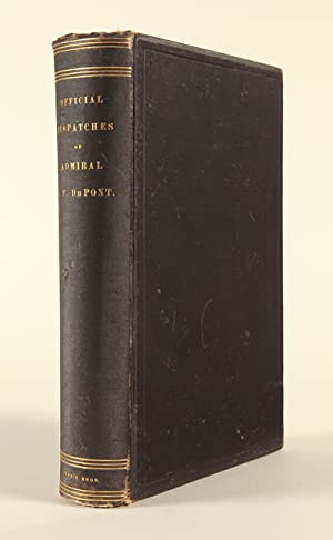 OFFICIAL DISPATCHES AND LETTERS OF REAR ADMIRAL DU PONT, U.S. NAVY. 1846-48. 1861-63
