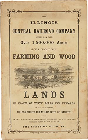 THE ILLINOIS CENTRAL RAILROAD COMPANY OFFERS FOR SALE OVER 1,500,000 ACRES SELECTED FARMING AND W...