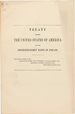 TREATY BETWEEN THE UNITED STATES OF AMERICA AND THE SHOSHONEE-GOSHIP BANDS OF INDIANS