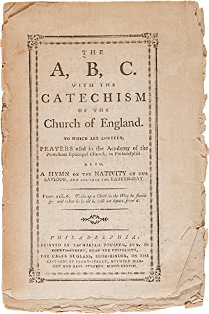 THE A, B, C. WITH THE CATECHISM OF THE CHURCH OF ENGLAND. TO WHICH ARE ANNEXED, PRAYERS USED IN T...