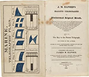 J.M. ELFORD'S MARINE TELEGRAPH; OR, UNIVERSAL SIGNAL BOOK.BEING ALSO THE KEY TO THE PATENT TELEGR...