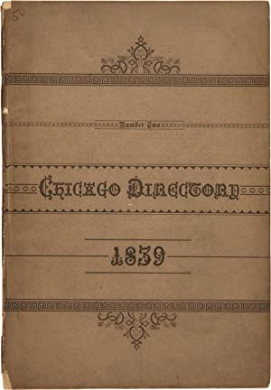 FERGUS' DIRECTORY OF THE CITY OF CHICAGO, 1839. WITH THE CITY AND COUNTY OFFICERS, CHURCHES, PUBL...