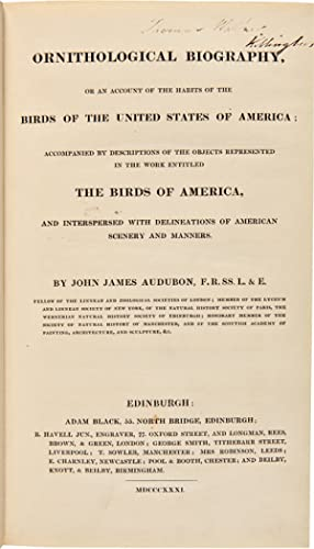 ORNITHOLOGICAL BIOGRAPHY, OR AN ACCOUNT OF THE HABITS OF THE BIRDS OF THE UNITED STATES OF AMERICA