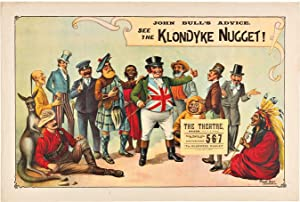 JOHN BULL'S ADVICE. SEE The Klondyke Nugget!