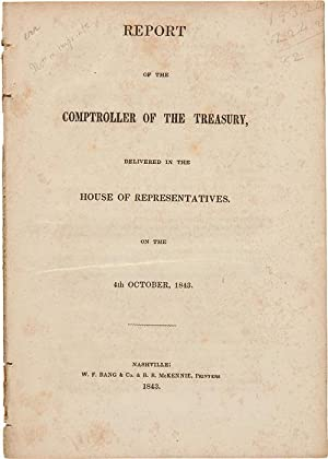 REPORT OF THE COMPTROLLER OF THE TREASURY, DELIVERED IN THE HOUSE OF REPRESENTATIVES. ON THE 4TH ...