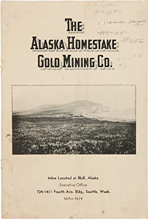 THE ALASKA HOMESTAKE GOLD MINING CO. [cover title]