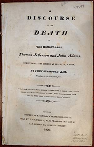 A DISCOURSE ON THE DEATH OF THE HONOURABLE THOMAS JEFFERSON AND JOHN ADAMS. DELIVERED IN THE CHAP...