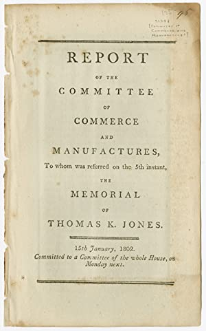 REPORT OF THE COMMITTEE OF COMMERCE AND MANUFACTURES, TO WHOM WAS REFERRED.THE MEMORIAL OF THOMAS...