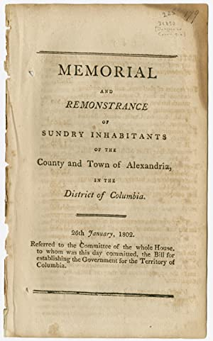 MEMORIAL AND REMONSTRANCE OF SUNDRY INHABITANTS OF THE COUNTY AND TOWN OF ALEXANDRIA, IN THE DIST...