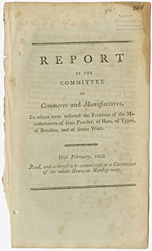 REPORT OF THE COMMITTEE OF COMMERCE AND MANUFACTURES, TO WHOM WERE REFERRED THE PETITIONS OF THE ...