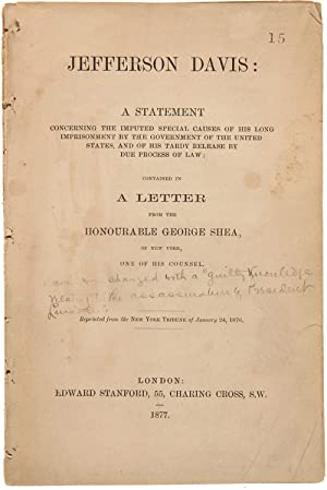 JEFFERSON DAVIS: A STATEMENT CONCERNING THE IMPUTED SPECIAL CAUSES OF HIS LONG IMPRISONMENT BY TH...
