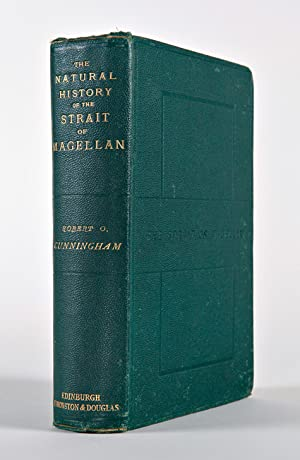 NOTES ON THE NATURAL HISTORY OF THE STRAIT OF MAGELLAN AND THE WEST COAST OF PATAGONIA MADE DURIN...
