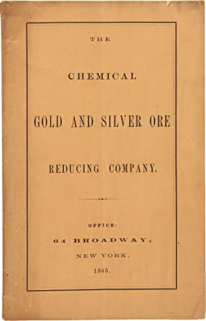CHEMICAL GOLD AND SILVER ORE REDUCING CO. ORGANIZED UNDER THE LAWS OF NEW YORK.
