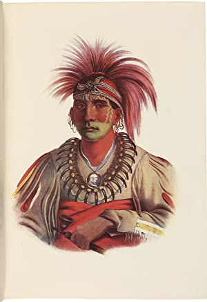 THE INDIAN TRIBES OF NORTH AMERICA WITH BIOGRAPHICAL SKETCHES AND ANECDOTES OF THE PRINCIPAL CHIE...