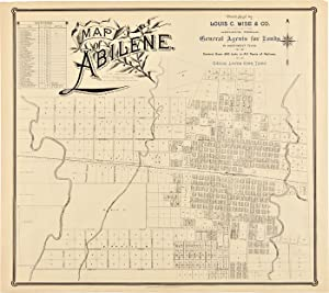 MAP OF ABILENE.PUBLISHED BY LOUIS C. WISE & Co.GENERAL AGENTS FOR LANDS IN NORTHWEST TEXAS. CONTR...