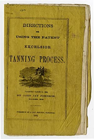 DIRECTIONS FOR USING THE PATENT EXCELSIOR TANNING PROCESS