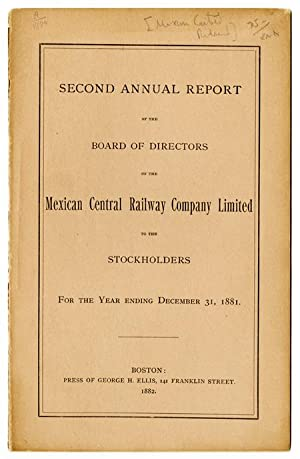 SECOND ANNUAL REPORT OF THE BOARD OF DIRECTORS OF THE MEXICAN CENTRAL RAILWAY COMPANY LIMITED TO ...