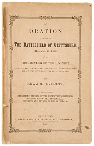 AN ORATION DELIVERED ON THE BATTLEFIELD OF GETTYSBURG, (NOVEMBER 19, 1863,) AT THE CONSECRATION O...
